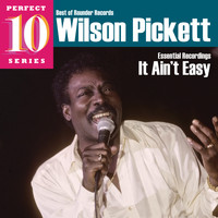 Wilson Pickett - It Ain't Easy: Essential Recordings