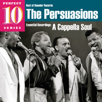 The Persuasions - A Cappella Soul: Essential Recordings