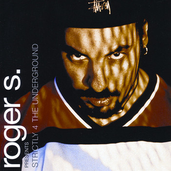 Roger S. - Strictly 4 The Underground