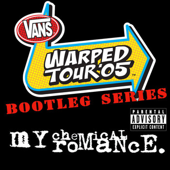 My Chemical Romance - Warped Tour '05: Bootleg Series (Live at Warped Tour 2005 [Explicit])