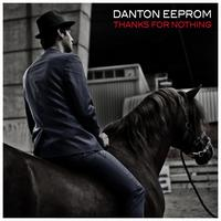 Danton Eeprom - Thanks for Nothing - EP