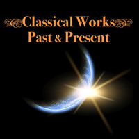 Various Artists - Classical Works - Past & Present