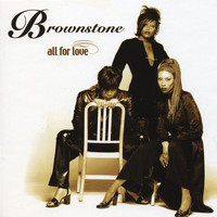 Brownstone - All For Love