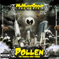 Wu-Tang Clan - Wu Music Group presents Pollen: The Swarm, Pt. 3 (Explicit)
