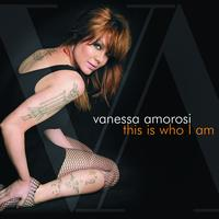 Vanessa Amorosi - This Is Who I Am