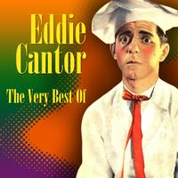 Eddie Cantor - The Very Best Of
