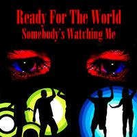 Ready For The World - Somebody's Watching Me