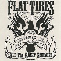 Flat Tires - All the Right Enemies (Explicit)