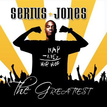 Serius Jones - The Greatest (Explicit)
