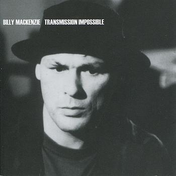Billy MacKenzie - Transmission Impossible