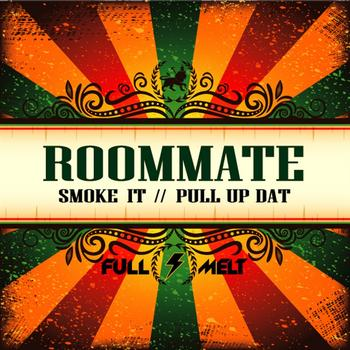 Roommate - Smoke It & Pull Up Dat