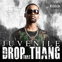 Juvenile - Drop That Thang  (Explicit)