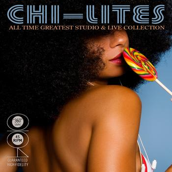 The Chi-Lites - All Time Greatest Studio & Live Collection