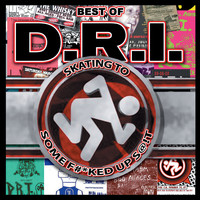 D.R.I. - Skating To Some F#*ked Up S@!t