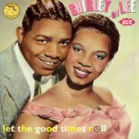 Shirley & Lee - Aladdin '52-'59:Let The Good Times Roll