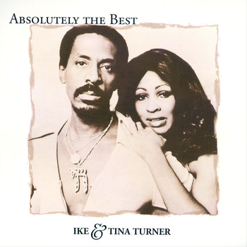 Ike And Tina Turner - Absolutely The Best: Ike and Tina Turner