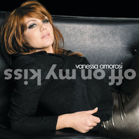 Vanessa Amorosi - Off On My Kiss