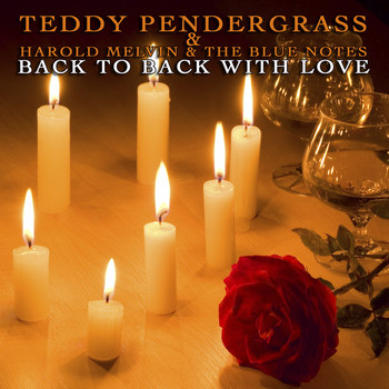Teddy Pendergrass, Harold Melvin & The Blue Notes - Back To Back With Love