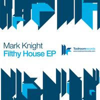 Mark Knight - Filthy House EP