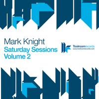 Mark Knight - Saturday Sessions Vol 2