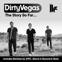 Dirty Vegas - The Story So Far