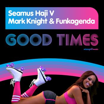 Seamus Haji v Mark Knight and Funkagenda - Good Times