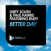 Dirty South - Better Day (feat. Rudy)