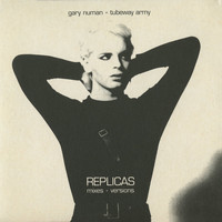 Gary Numan / Tubeway Army - Replicas Mixes + Versions (US Edition)