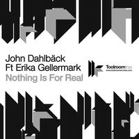 John Dahlback - Nothing Is For Real