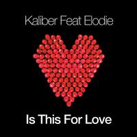 Kaliber - Is This For Love