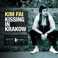 Kim Fai - Kissing In Krakow
