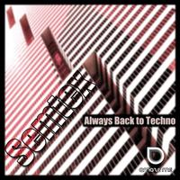 Semtex - Always Back To Techno