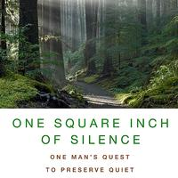 Gordon Hempton - One Square Inch of Silence