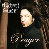 Michael Sweet - Prayer - Single