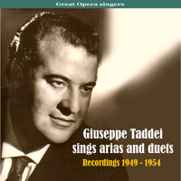 Giuseppe Taddei - Great Opera singers: Giuseppe Taddei Sings Arias and Duets, Recordings 1949 - 1954