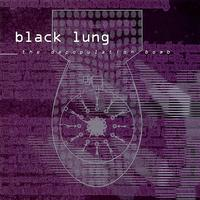 Black Lung - The Depopulation Bomb