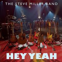 The Steve Miller Band - Hey Yeah