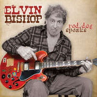 Elvin Bishop - Red Dog Speaks