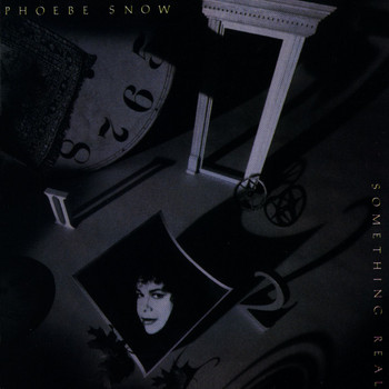 Phoebe Snow - Something Real
