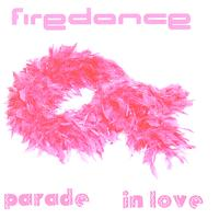 Firedance - Parade in Love