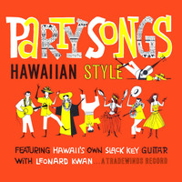 Leonard Kwan - Party Songs Hawaiian Style