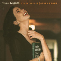 Nanci Griffith - Other Voices, Other Rooms