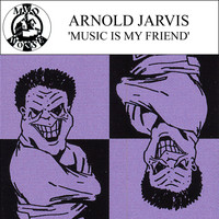 Arnold Jarvis - Music Is My Friend - Single