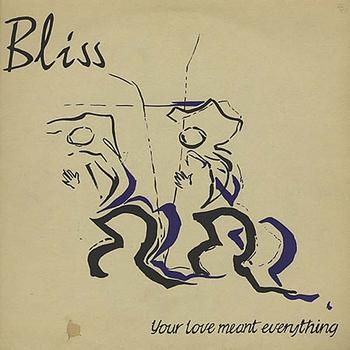 Bliss - Your Love Meant Everything