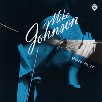 Mike Johnson - Where Am I?