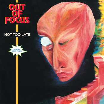Out of Focus - Not Too Late