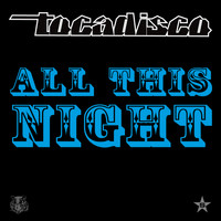 Tocadisco - All This Night - taken from Superstar
