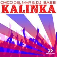 Chico del Mar & DJ Base - Kalinka