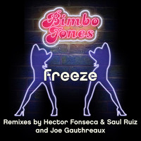 Bimbo Jones - Freeze [Remixes 3.0]