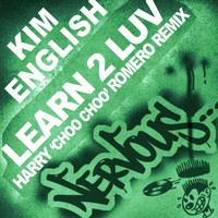Kim English - Learn 2 Luv - Harry Choo Choo Romero Remix